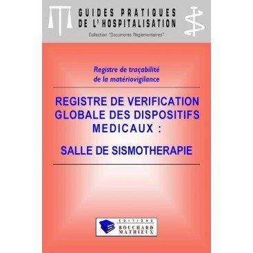 Registre de vérification globale des dispositifs médicaux - Salle de sismothérapie