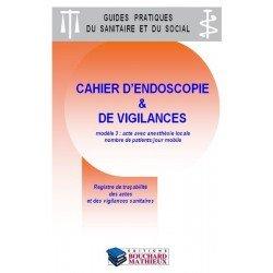 Cahier d'endoscopie et de vigilances (modèle 3 : avec anesthésie locale - nombre de patients/jour mobile)
