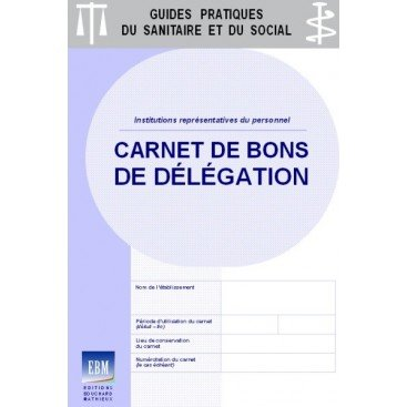 Carnet de bons de délégation (institutions représentatives du personnel)