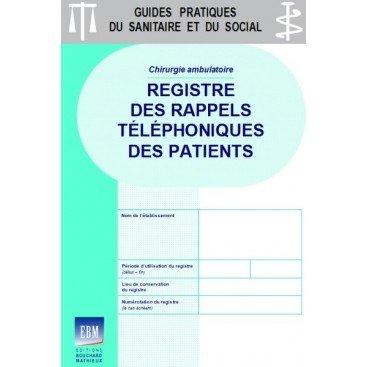 Chirurgie ambulatoire : registre des rappels téléphoniques des patients