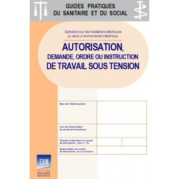 Installations électriques : autorisation, demande, ordre ou instruction de travail sous tension