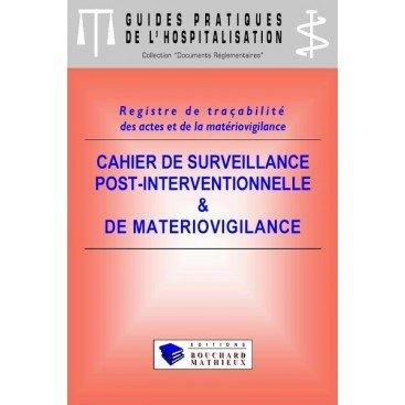 Cahier de surveillance post-interventionnelle et de matériovigilance (modèle 2 : 8 postes - 40 patients/jour)