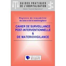 Cahier de surveillance post-interventionnelle et de matériovigilance (modèle 4 : 10 postes - 24 patients/jour)