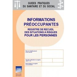 INFORMATIONS PRÉOCCUPANTES : registre de recueil des situations à risques pour les personnes