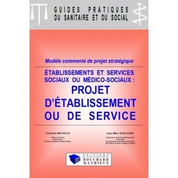 Projet d'établissement ou de service (établissements et services sociaux ou médico-sociaux)