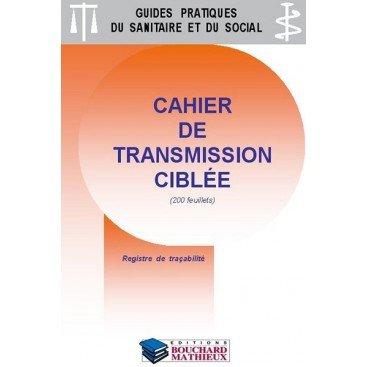 Cahier de transmission - version ciblée grande capacité : 200 feuillets