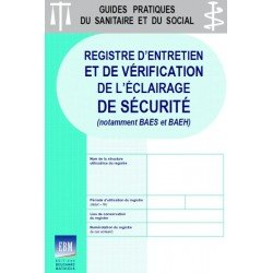 Registre d'entretien et de vérification de l'éclairage de sécurité (notamment BAES et BAEH)