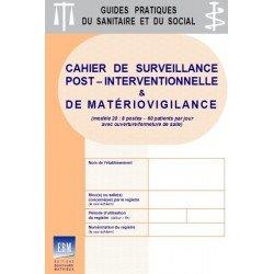 Cahier de surveillance post-interventionnelle et de matériovigilance (modèle 20 : 8 postes - 60 patients/jour)