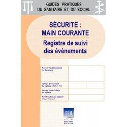 Sécurité : main courante (registre de suivi des événements)