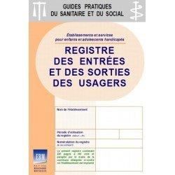 Registre des entrées et des sorties des usagers : spécifique ENFANTS ET ADOLESCENTS HANDICAPÉS