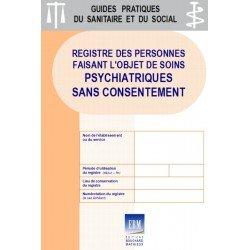 Registre des personnes faisant l'objet de soins psychiatriques sans consentement (ex registre ou livre de la loi)