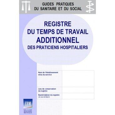 Registre du temps de travail additionnel des praticiens hospitaliers : version 2018
